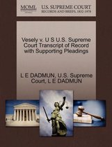 Vesely V. U S U.S. Supreme Court Transcript of Record with Supporting Pleadings