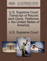 U.S. Supreme Court Transcript of Record Jack Davis, Petitioner, V. the United States of America.