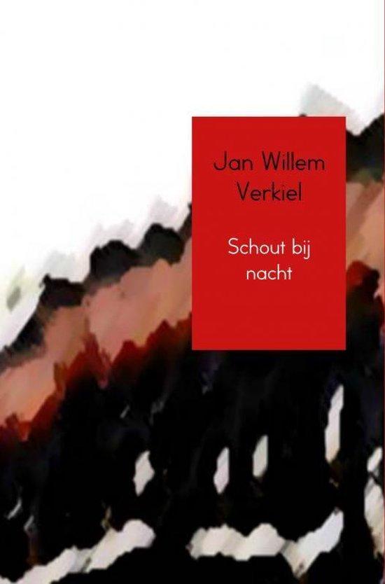 Schout bij nacht - Jan Willem Verkiel |