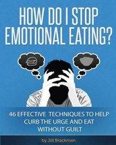 How Do I Stop Emotional Eating?