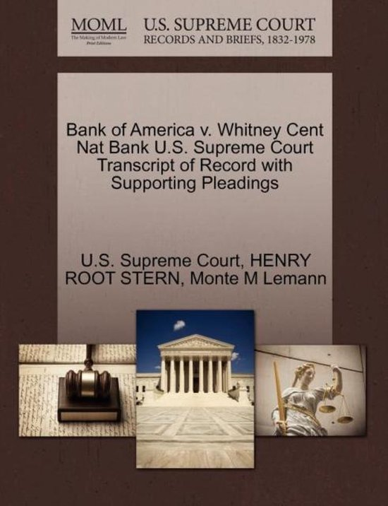Bank of America V. Whitney Cent Nat Bank U.S. Supreme Court Transcript of Record with Supporting Pleadings