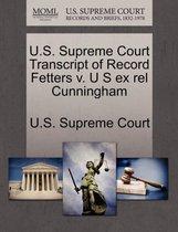 U.S. Supreme Court Transcript of Record Fetters V. U S Ex Rel Cunningham