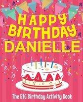 Happy Birthday Danielle - The Big Birthday Activity Book