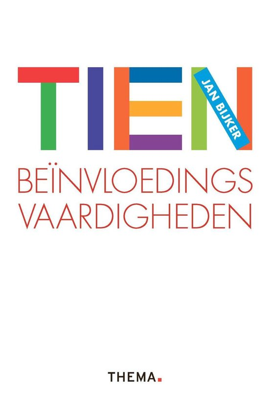 Tien beïnvloedingsvaardigheden - Jan Bijker |
