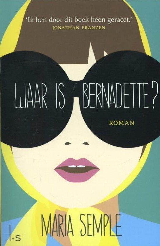 Waar is Bernadette? - Maria Semple |