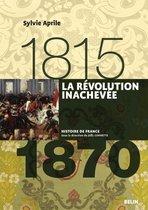 La révolution inachevée (1815-1870)