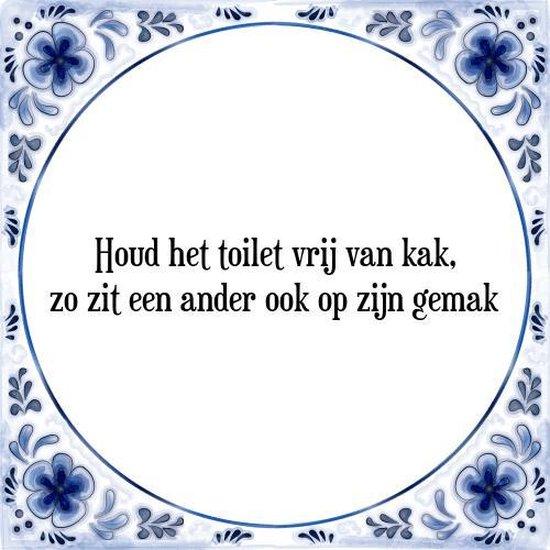 Tegeltje met Spreuk (Tegeltjeswijsheid): Houd het toilet vrij van kak, zo zit een ander ook op zijn gemak + Kado verpakking & Plakhanger