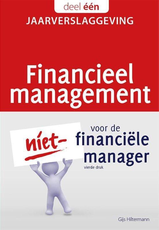 Financieel management voor de niet-financiële manager 1 - Jaarverslaggeving - Gijs Hiltermann | Fthsonline.com