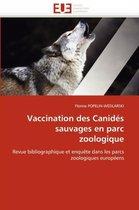 Vaccination Des Canid�s Sauvages En Parc Zoologique
