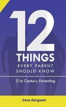 12 Things Every Parent Should Know