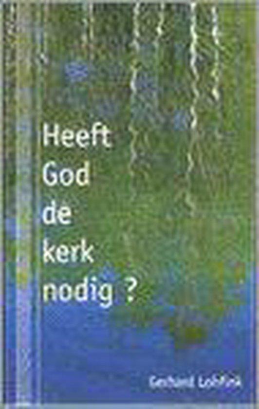 Heeft God De Kerk Nodig? - Gerhard Lohfink  