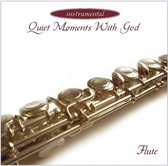 Quiet Momenst With God - Flute