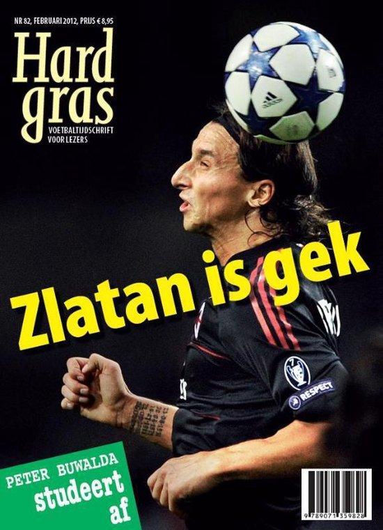 Cover van het boek 'Hard Gras  / 82 Zlatan Is Gek' van Diverse auteurs
