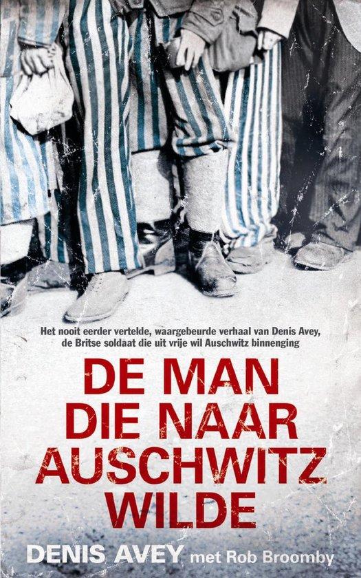 Cover van het boek 'De man die naar Auschwitz wilde' van D. Avey