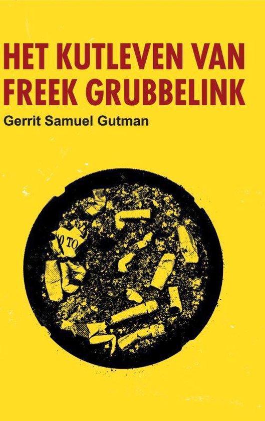 Het kutleven van Freek Grubbelink