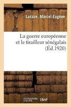 La guerre europeenne et le tirailleur senegalais