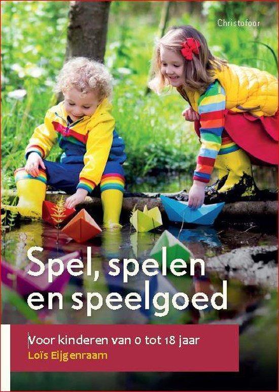 Boek cover Spel, spelen en speelgoed van Loïs Eijgenraam (Paperback)