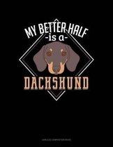 My Better Half Is a Dachshund
