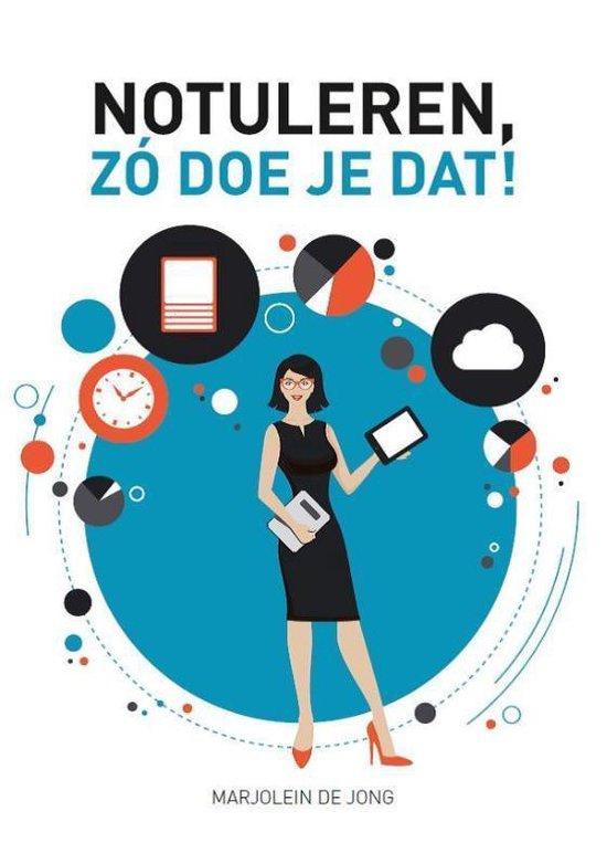 Notuleren, zo doe je dat! - Marjolein de Jong | Fthsonline.com