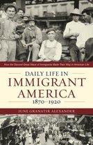 Boek cover Daily Life in Immigrant America, 1870-1920 van June Granatir Alexander