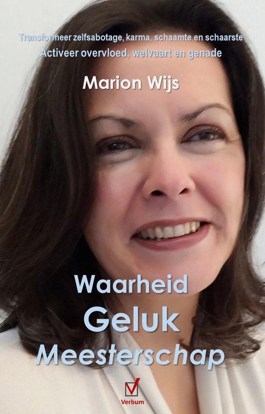 Waarheid Geluk Meesterschap - Marion Wijs |