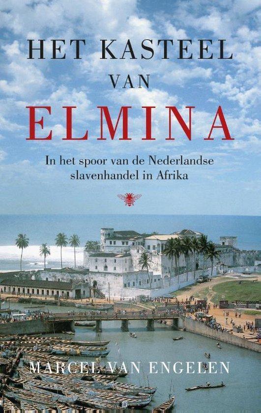 Het kasteel van Elmina - Marcel van Engelen |
