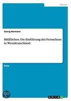 Bildfl chen. Die Einf hrung Des Fernsehens in Westdeutschland