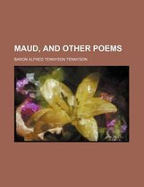 Maud, and Other Poems