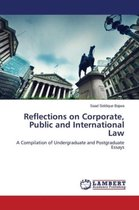 Reflections on Corporate, Public and International Law