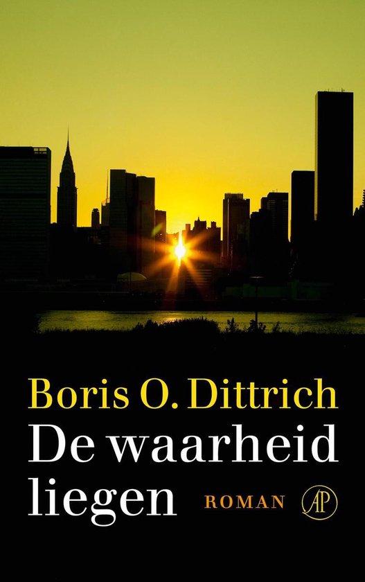 De waarheid liegen - Boris O. Dittrich |