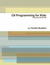 C# Programming for Kids VS2008