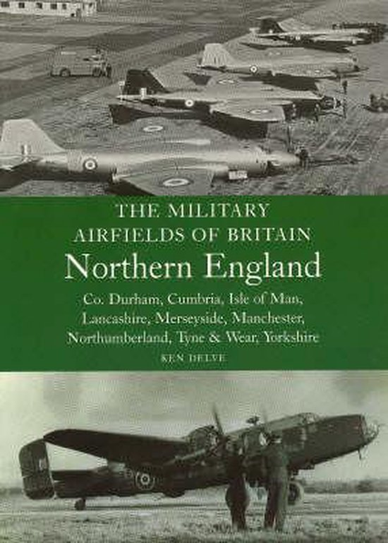 The Military Airfields of Britain, Northern England