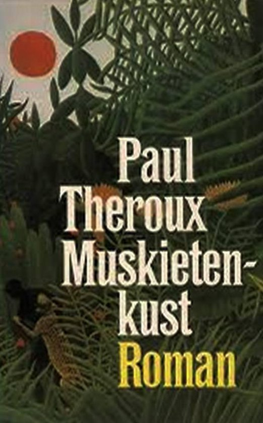 Muskietenkust - Paul Theroux |