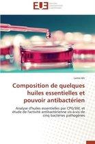 Composition de Quelques Huiles Essentielles Et Pouvoir Antibact�rien