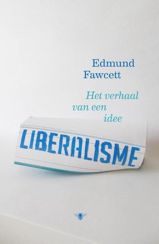 Liberalisme. Het verhaal van een idee - Edmund Fawcett |