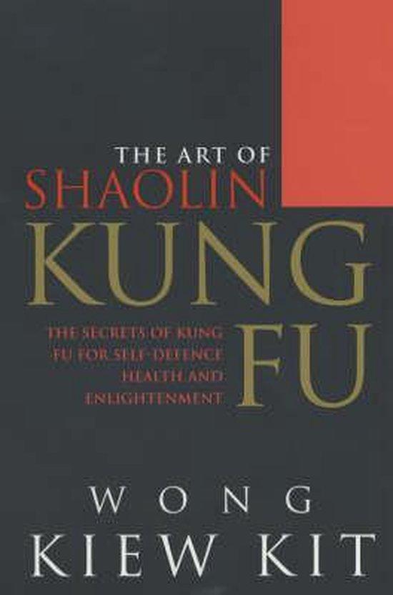 Boek cover Art of Shaolin Kung Fu, The enlightenment van Wong Kiew Kit (Paperback)