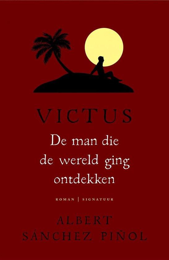 Victus - De man die de wereld ging ontdekken - Albert Sanchez Pinol |
