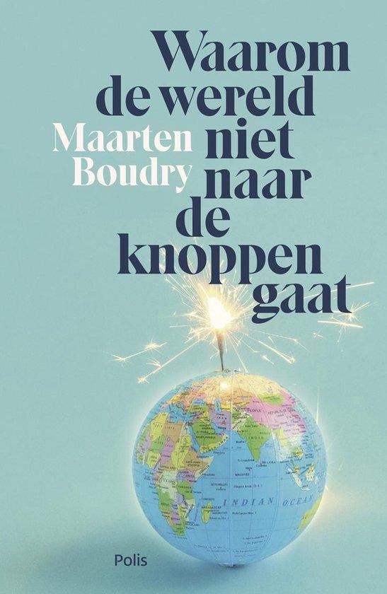 bol.com | Waarom de wereld niet naar de knoppen gaat, Maarten Boudry |  9789463103091 | Boeken