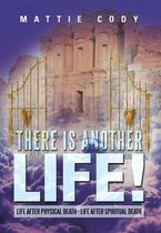 There Is Another Life!