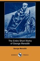 The Entire Short Works of George Meredith (Dodo Press)