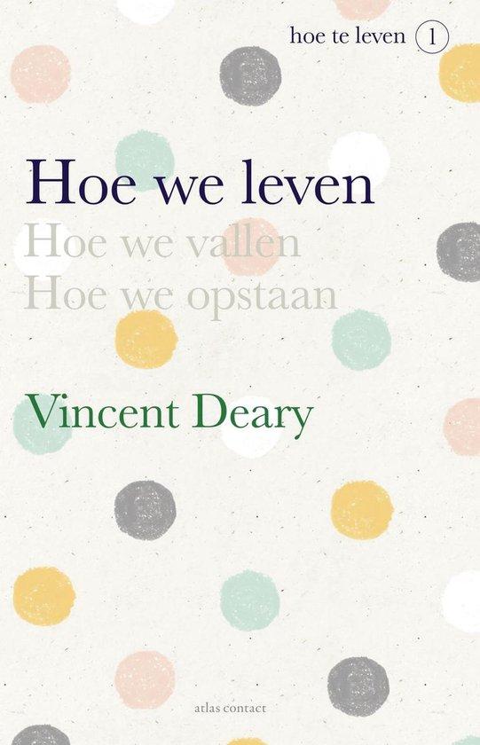 Hoe we leven - Vincent Deary  