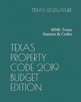 Texas Property Code 2019 Budget Edition