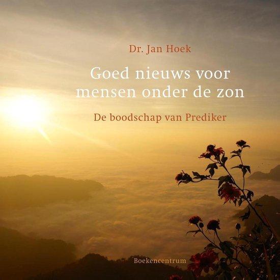 Goed nieuws voor mensen onder de zon - Jan Hoek  