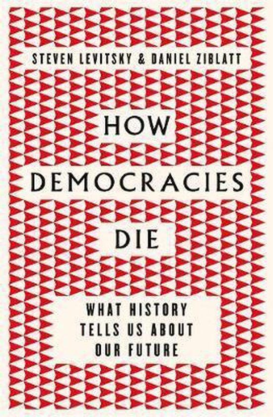Boek cover How Democracies Die van Daniel Ziblatt (Hardcover)