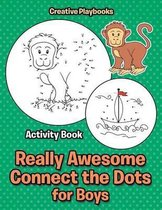 Really Awesome Connect the Dots for Boys Activity Book