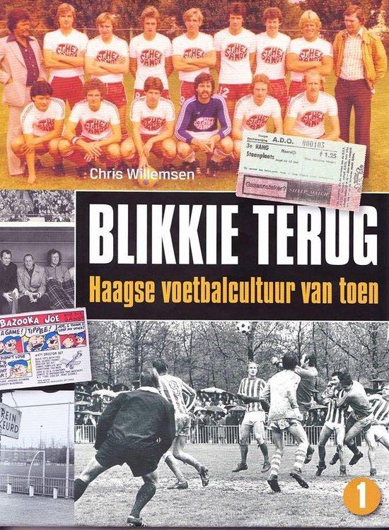 Omslag van BLIKKIE TERUG - Haagse voetbalcultuur van toen