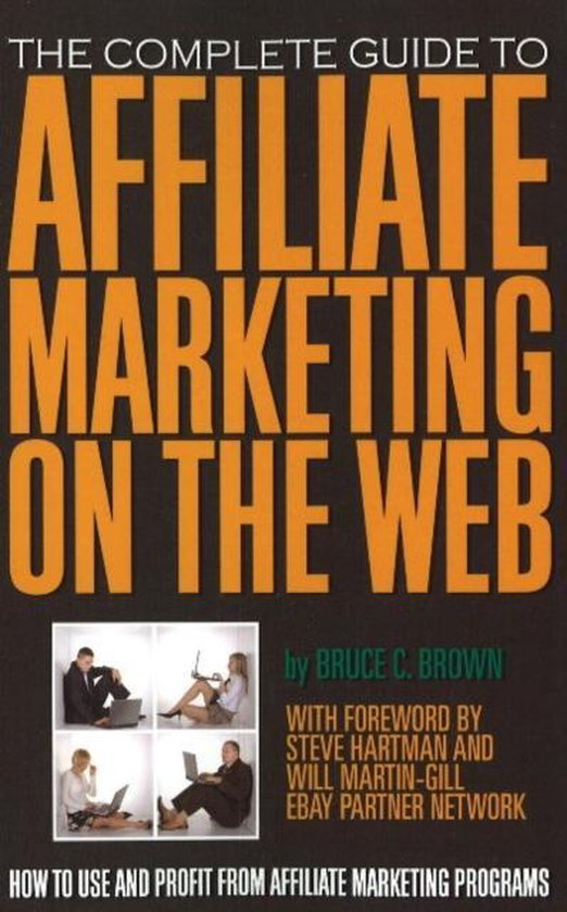 Boek cover Complete Guide to Affiliate Marketing on the Web van Bruce C Brown (Paperback)