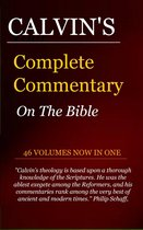Calvin's Complete Commentary on the Bible (46 Volumes in 1)