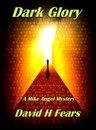 Dark Glory: A Mike Angel Mystery