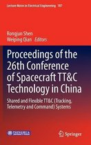 Proceedings of the 26th Conference of Spacecraft TT&C Technology in China
